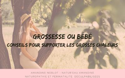 GROSSESSE OU BEBE : CONSEILS POUR SUPPORTER LES GROSSES CHALEURS