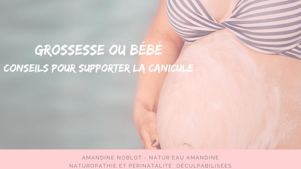 GROSSESSE OU BEBE : CONSEILS POUR SUPPORTER LA CANICULE