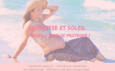GROSSESSE ET SOLEIL : CONSEILS POUR SE PROTÉGER !