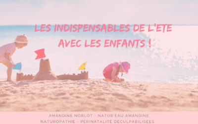 LES INDISPENSABLES DE L'ÉTÉ AVEC LES ENFANTS !