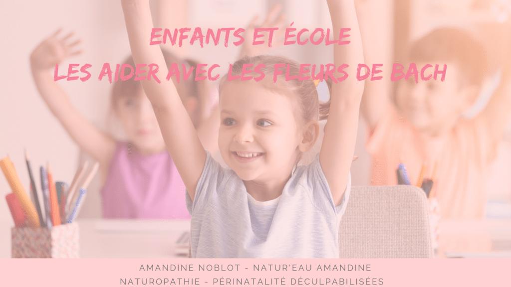 enfants école fleursdebach naturopathie child school naturopathy france natureauamandine troyes aider soutenir émotions stress angoisses pleurs